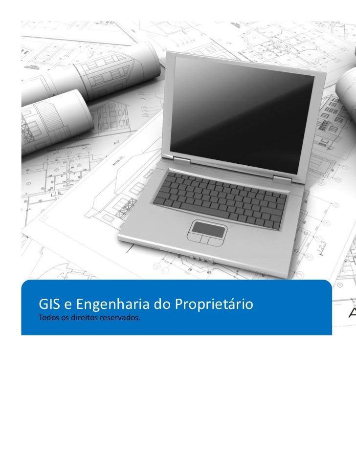 GIS e Engenharia do ProprietárioTodos os direitos reservados.