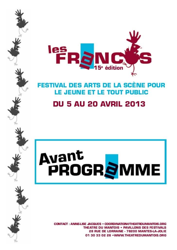 15e éditionFESTIVAL DES ARTS DE LA SCène pour     le jeune et le tout puBLIc    DU 5 AU 20 AVRIL 2013    CONTACT : ANNE-LI...