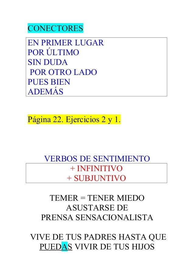 CONECTORES EN PRIMER LUGAR POR ÚLTIMO SIN DUDA POR OTRO LADO PUES BIEN ADEMÁS Página 22. Ejercicios 2 y 1. VERBOS DE SENTI...