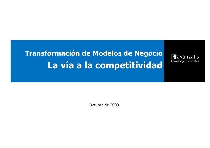 Transformación de Modelos de Negocio      La vía a la competitividad                    Octubre de 2009
