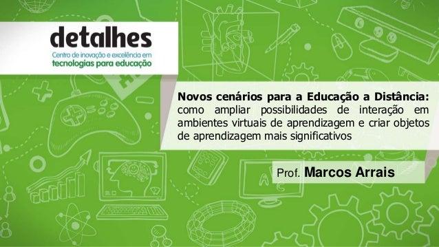 Novos cenários para a Educação a Distância: como ampliar possibilidades de interação em ambientes virtuais de aprendizagem...