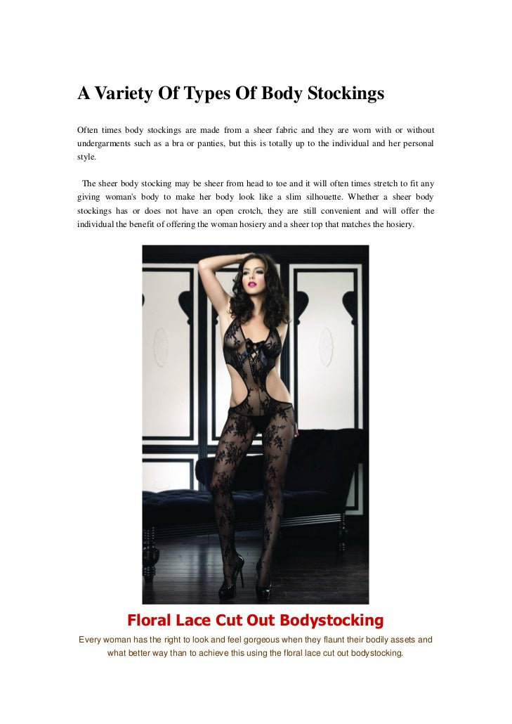 A Variety Of Types Of Body StockingsOften times body stockings are made from a sheer fabric and they are worn with or with...
