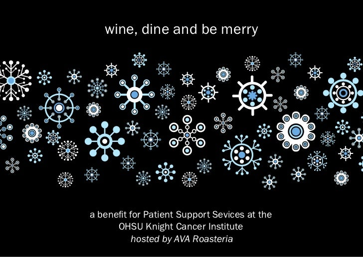 wine, dine and be merrya benefit for Patient Support Sevices at the      OHSU Knight Cancer Institute           hosted by ...
