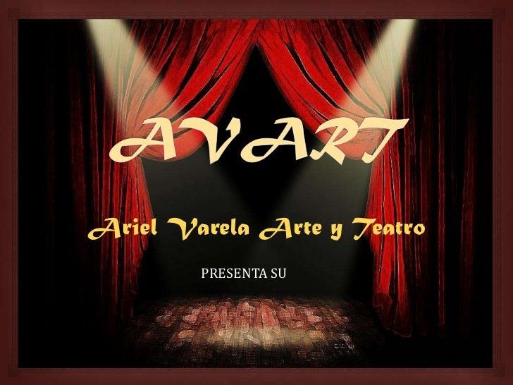 Ariel Varela Arte y Teatro        PRESENTA SU