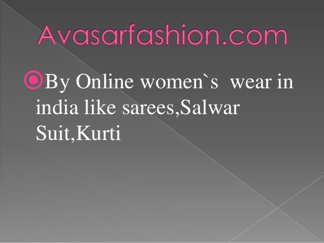 By Online women`s wear in india like sarees,Salwar Suit,Kurti