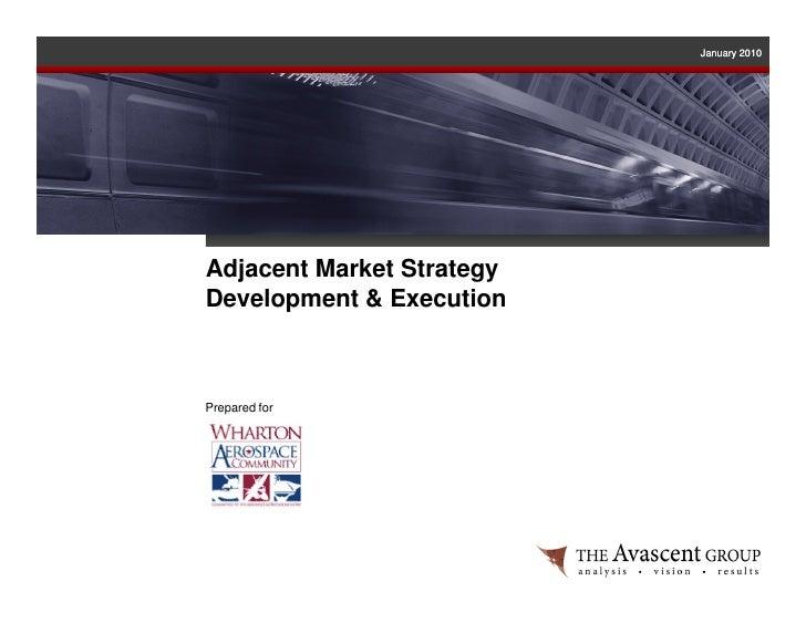 January 2010     Adjacent Market Strategy Development & Execution    Prepared for