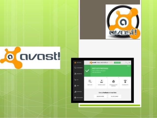  Nome: Free Antivirus - Avast  Descrição: Avast! Free Antivirus é um antivírus gratuito entre os mais utilizados no merc...