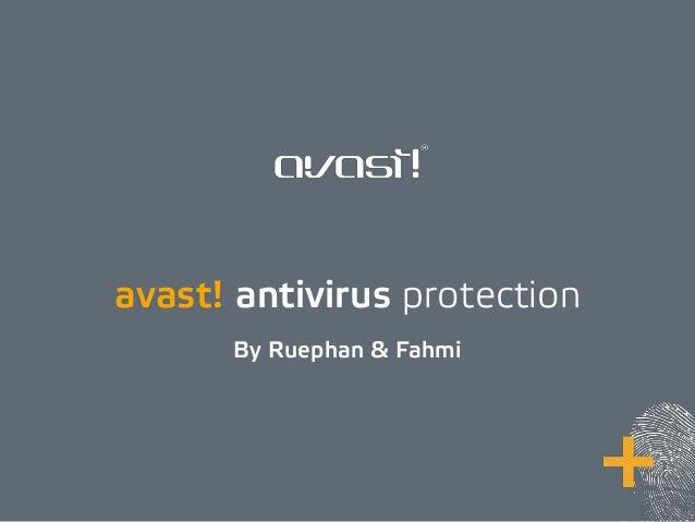 avast! antivirus protection By Ruephan & Fahmi