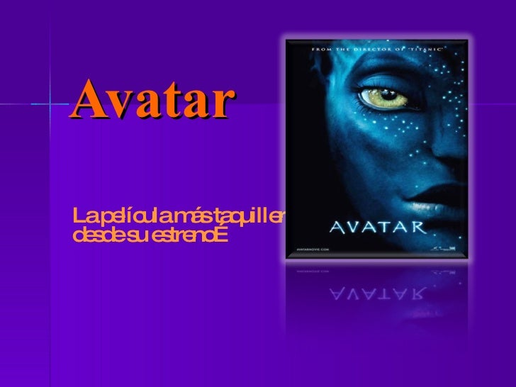 Avatar La película más taquillera desde su estreno…