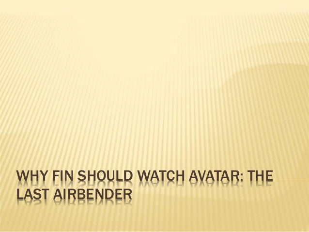 WHY FIN SHOULD WATCH AVATAR: THE LAST AIRBENDER