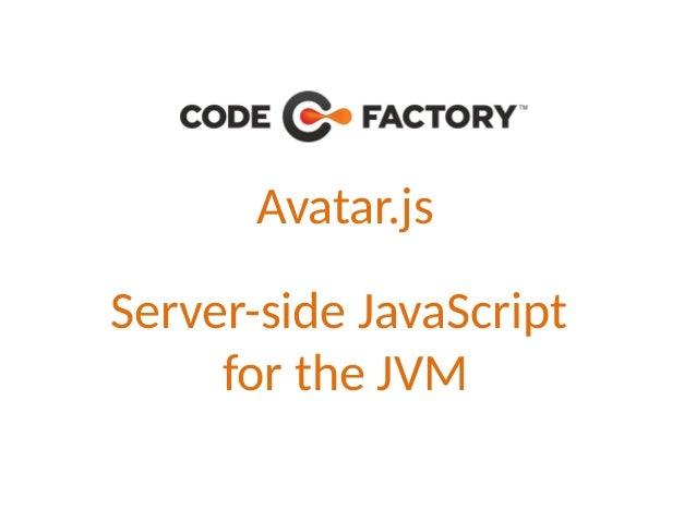 Avatar.js Server-side JavaScript for the JVM