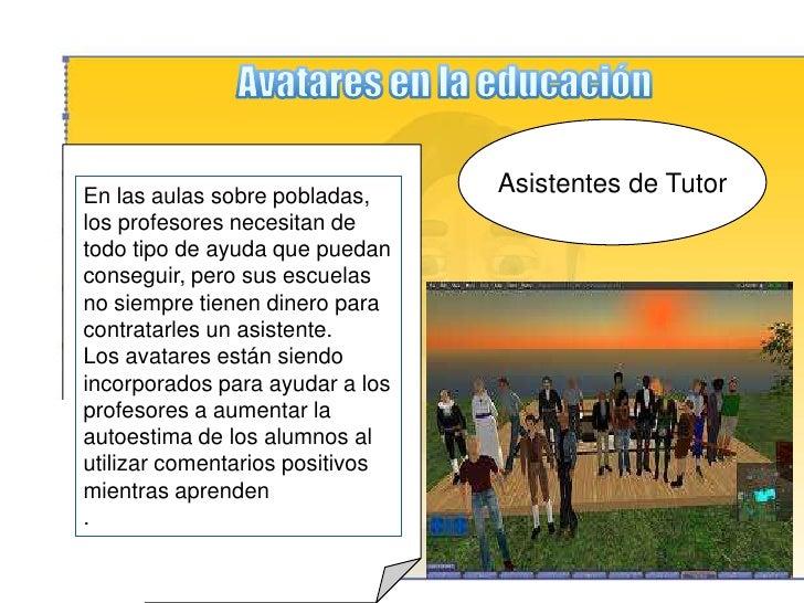 """Avatares en la educación<br />Guias turisticos<br /> personalizados<br />Los profesores pueden crear """"tours"""" virtuales dir..."""