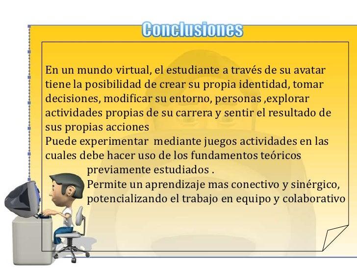 Avatares en la educación<br />Second Life<br />Se  utiliza en la educación superior y en los estudiantes másjóvenes duran...