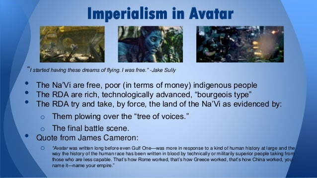 imperialism in avatar Introduction: what is imperialism your father's lightsaber this is the weapon of a jedi knight not as clumsy or random as a blaster an elegant weapon for a more civilized age.