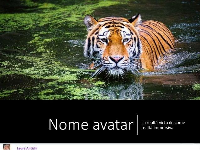Nome avatar La realtà virtuale come realtà immersiva