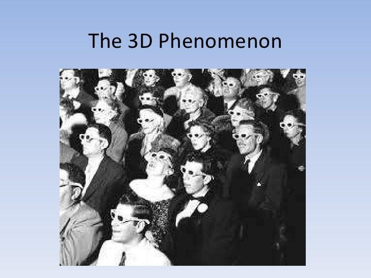 The 3D Phenomenon