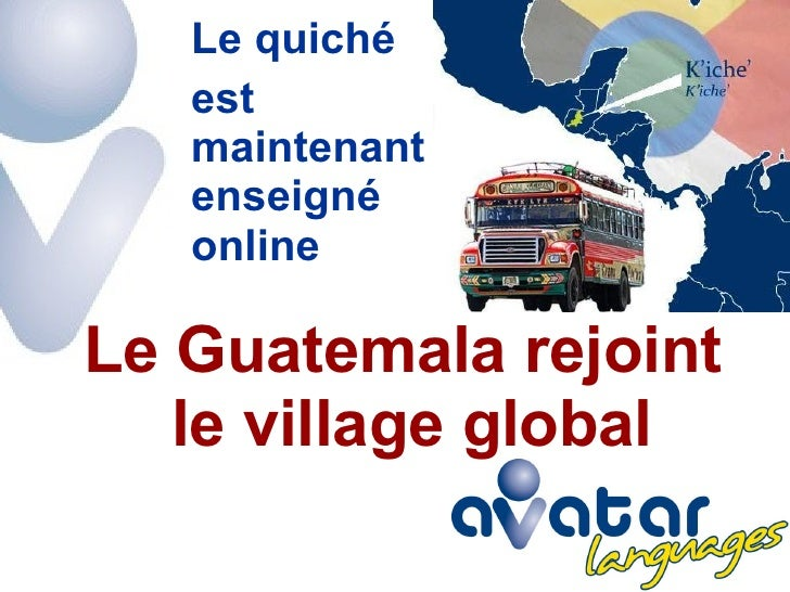 Le Guatemala rejoint  le village global Le quiché  est maintenant enseigné online