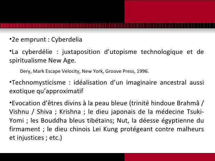 <ul><li>2e emprunt : Cyberdelia </li></ul><ul><li>La cyberdélie : juxtaposition d'utopisme technologique et de spiritualis...