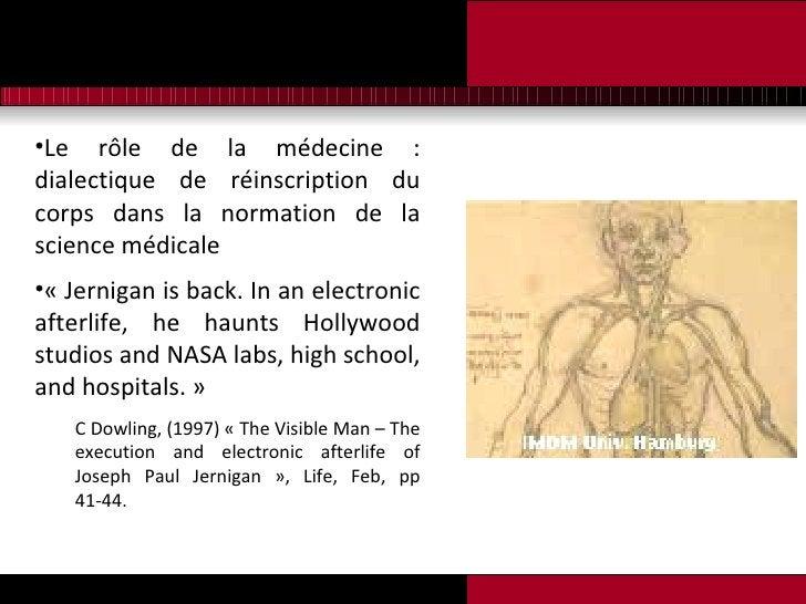 <ul><li>Le rôle de la médecine : dialectique de réinscription du corps dans la normation de la science médicale </li></ul>...