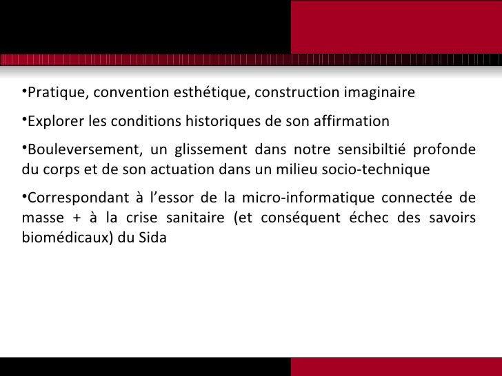 <ul><li>Pratique, convention esthétique, construction imaginaire  </li></ul><ul><li>Explorer les conditions historiques de...