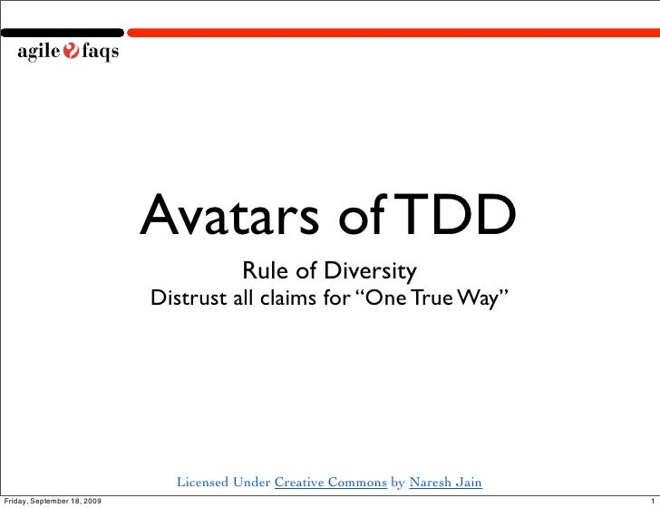 Avatars of TDD                                         Rule of Diversity                              Distrust all claims ...