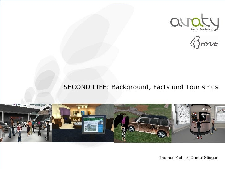 SECOND LIFE: Background, Facts und Tourismus   Thomas Kohler, Daniel Stieger