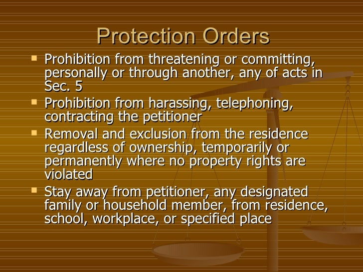 Protection Orders   Prohibition from threatening or committing,    personally or through another, any of acts in    Sec. ...