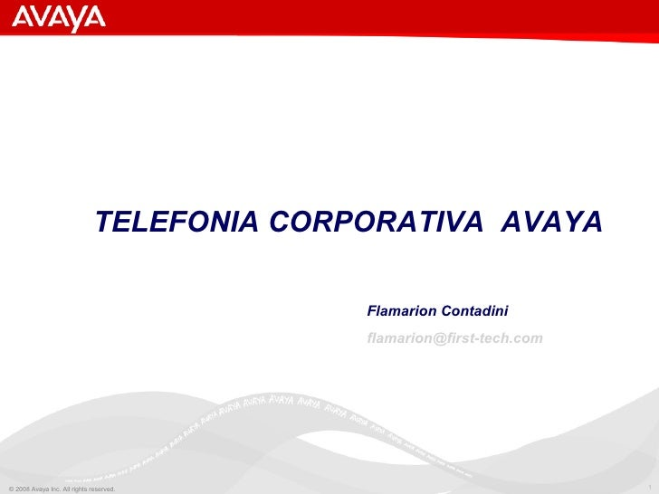 Flamarion Contadini [email_address] TELEFONIA CORPORATIVA  AVAYA