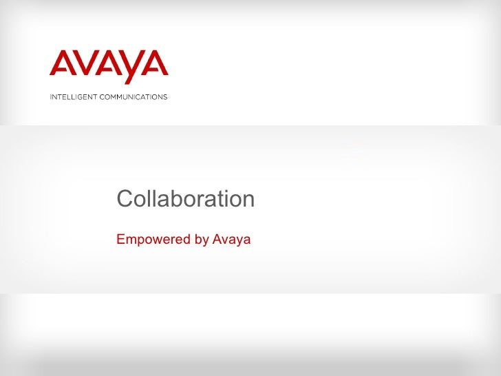 Collaboration Empowered by Avaya