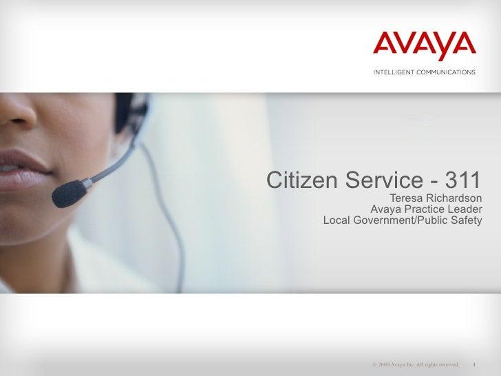 Citizen Service - 311 Teresa Richardson Avaya Practice Leader Local Government/Public Safety
