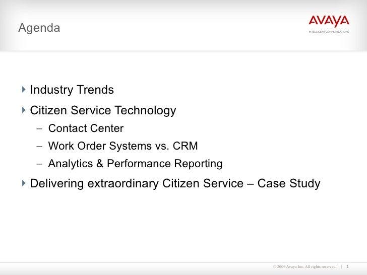 Agenda <ul><li>Industry Trends </li></ul><ul><li>Citizen Service Technology </li></ul><ul><ul><li>Contact Center </li></ul...