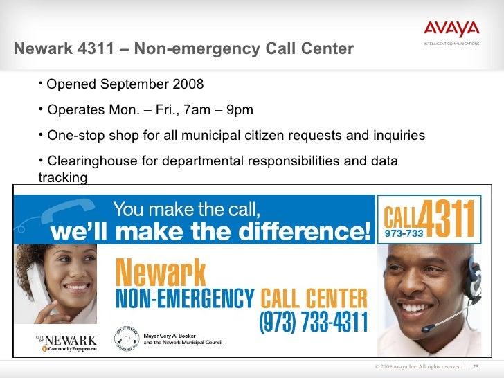 <ul><li>Newark 4311 – Non-emergency Call Center </li></ul><ul><ul><li>Opened September 2008 </li></ul></ul><ul><ul><li>Ope...