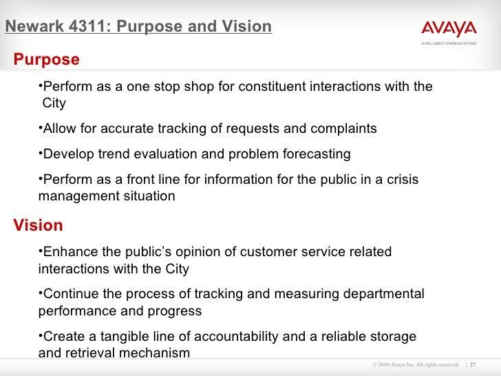 Newark 4311: Purpose and Vision <ul><li>Purpose </li></ul><ul><ul><li>Perform as a one stop shop for constituent interacti...