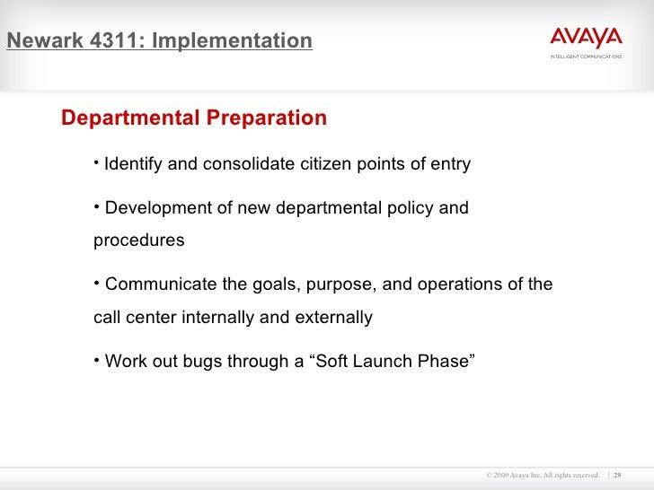 Newark 4311: Implementation <ul><li>Departmental Preparation </li></ul><ul><ul><li>Identify and consolidate citizen points...