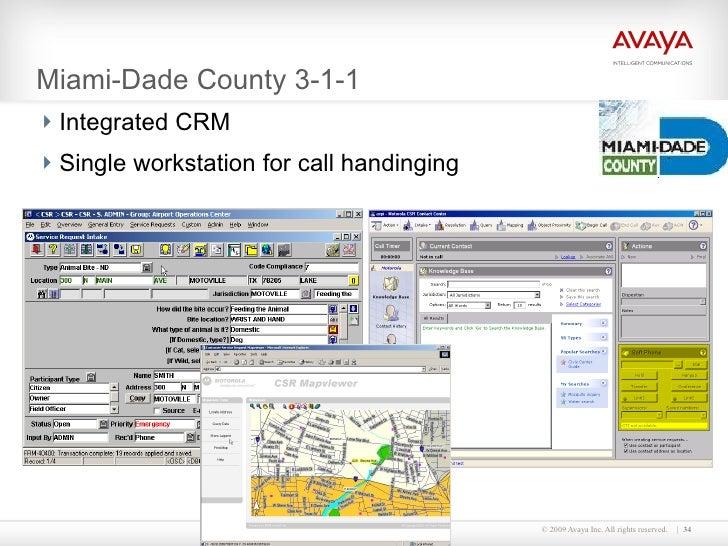 Miami-Dade County 3-1-1 <ul><li>Integrated CRM </li></ul><ul><li>Single workstation for call handinging </li></ul>