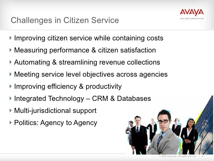 Challenges in Citizen Service <ul><li>Improving citizen service while containing costs </li></ul><ul><li>Measuring perform...