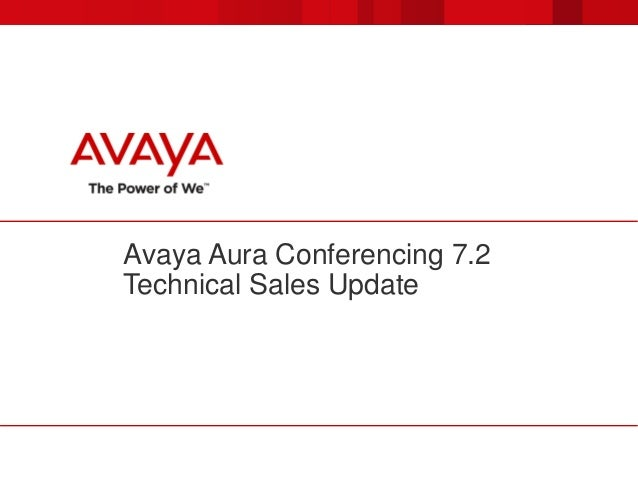 Avaya Aura Conferencing 7.2 Technical Sales Update