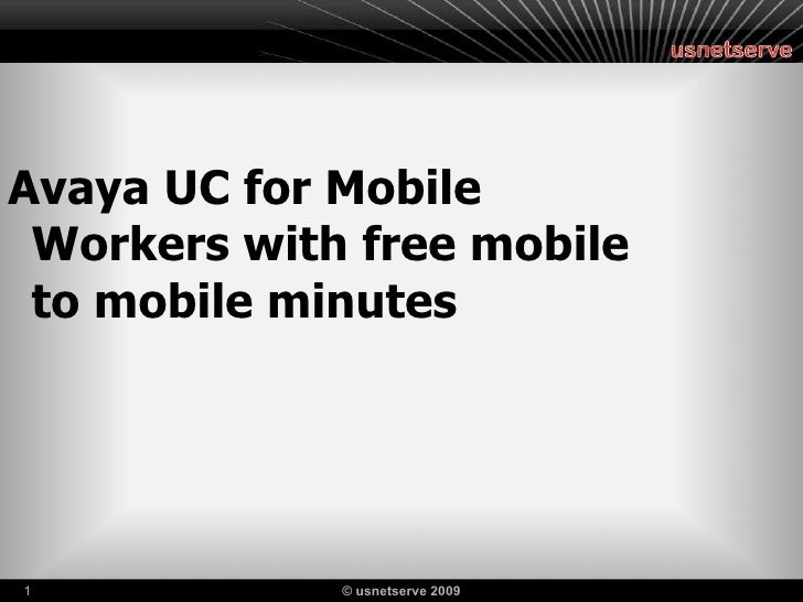 Avaya UC for Mobile Workers with free mobile to mobile minutes