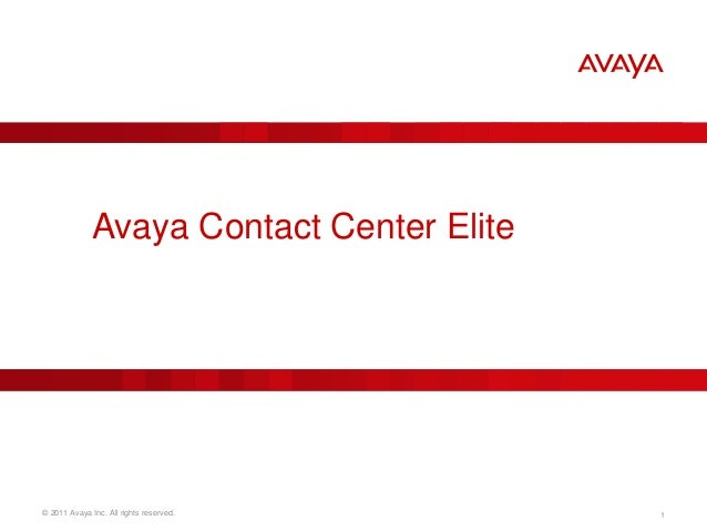 © 2011 Avaya Inc. All rights reserved. 1 Avaya Contact Center Elite