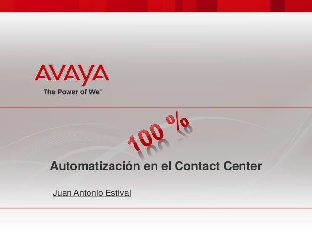 Automatización en el Contact Center Juan Antonio Estival