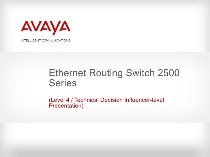 Ethernet Routing Switch 2500 Series ( Level 4 / Technical Decision Influencer-level Presentation )