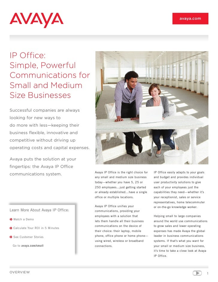 avaya.comIP Office:Simple, PowerfulCommunications forSmall and MediumSize BusinessesSuccessful companies are alwayslooking...