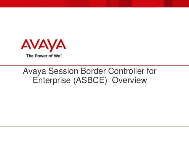 Avaya Session Border Controller for Enterprise (ASBCE) Overview