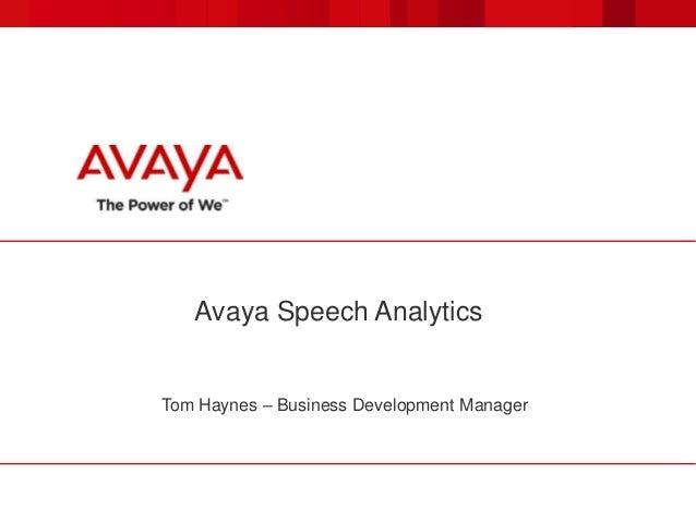 Avaya Speech Analytics Tom Haynes – Business Development Manager