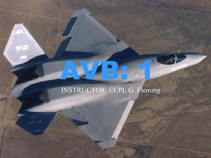 AVB: 1 INSTRUCTOR: CCPL G. Fleming