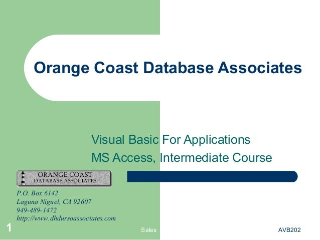 Sales AVB2021 Orange Coast Database Associates Visual Basic For Applications MS Access, Intermediate Course P.O. Box 6142 ...