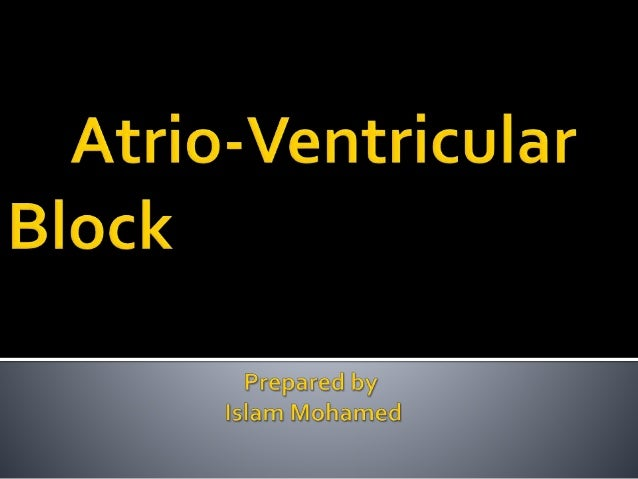  Introduction .  Definition Of Atrio-ventricular Heart Block .  Etiology .  Types of Heart Block :  First degree hear...