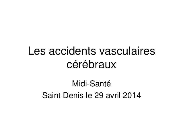 Les accidents vasculaires cérébraux Midi-Santé Saint Denis le 29 avril 2014