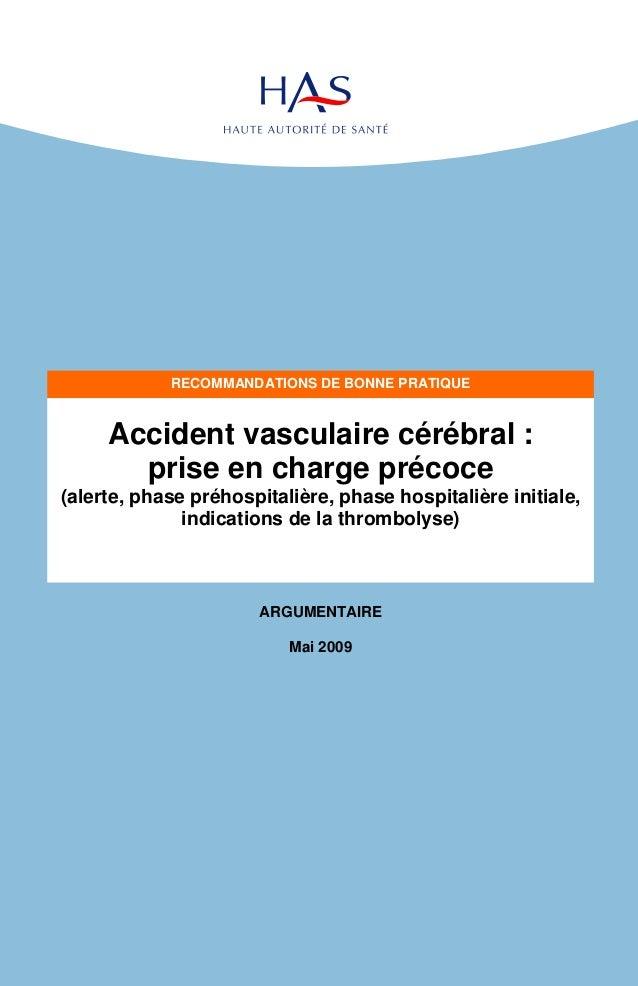 Accident vasculaire cérébral : prise en charge précoce (alerte, phase préhospitalière, phase hospitalière initiale, indica...