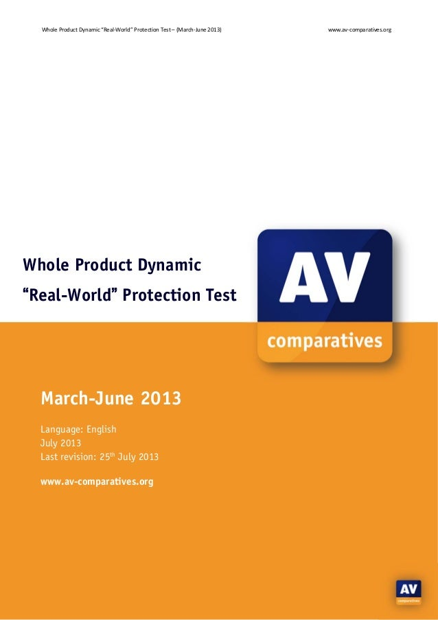 "Whole Product Dynamic ""Real‐World"" Protection Test – (March‐June 2013)  www.av‐comparatives.org  ‐ 1 ‐  Whole Product Dyna..."